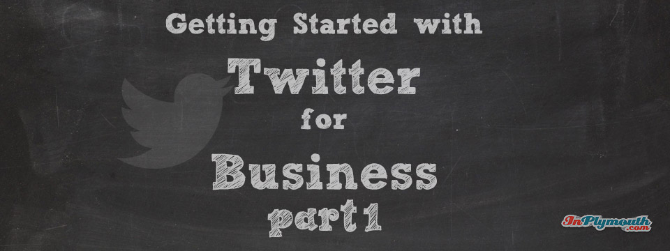 Getting Started with Twitter for Business – Part 1