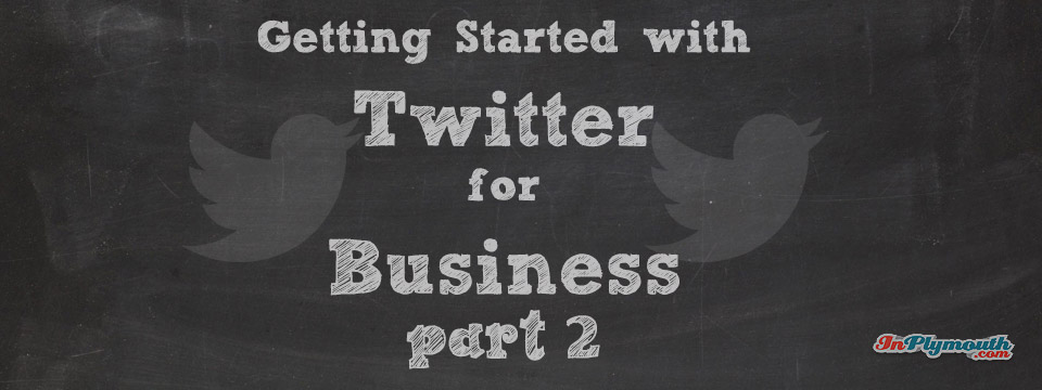 Getting Started with Twitter for Business – Part 2