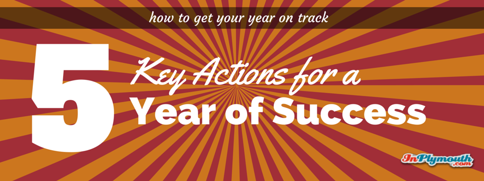 5 Key Actions for a Year of Success