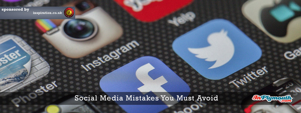 Social Media Mistakes You Must Avoid